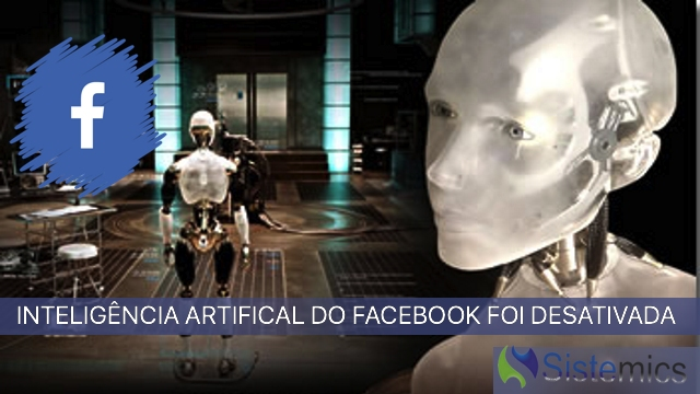 Inteligencia artificail do Facebook foi desativada