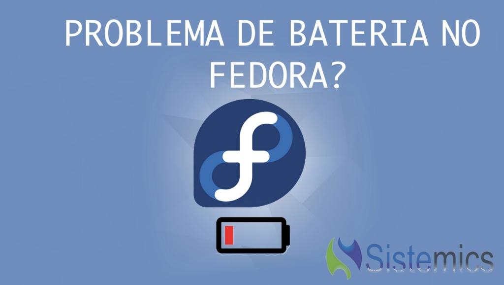 Problema de Bateria no Fedora? Veja como melhorar isso.